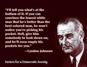 LBJ said it